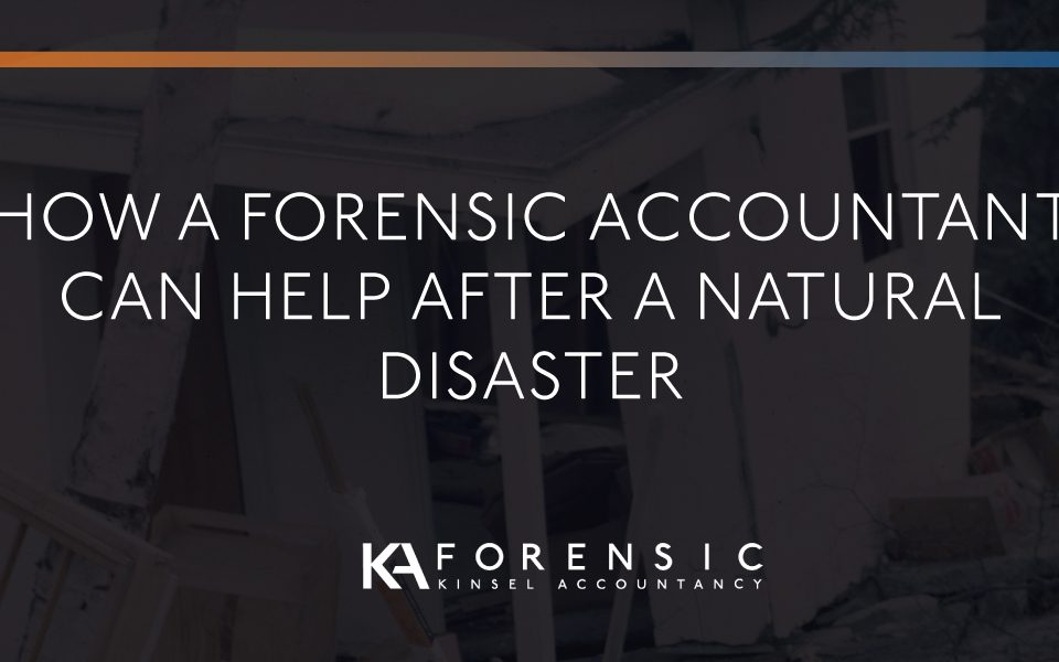 How a forensic accountant can help after a natural disaster